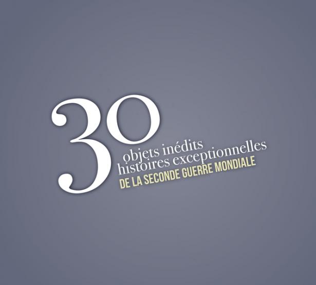 30 objets inédits, 30 histoires exceptionnelles