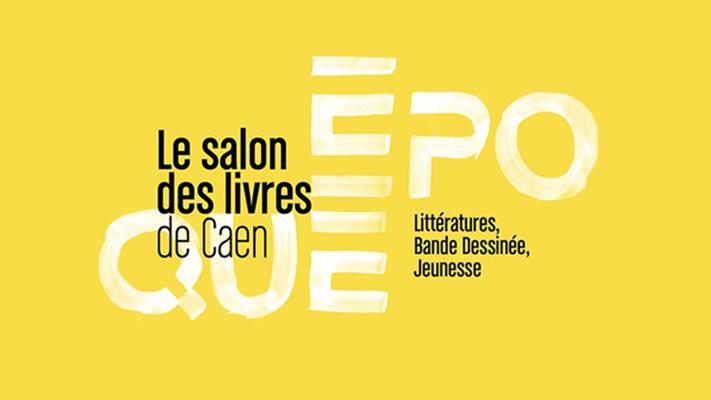 Époque - Salon des livres de Caen